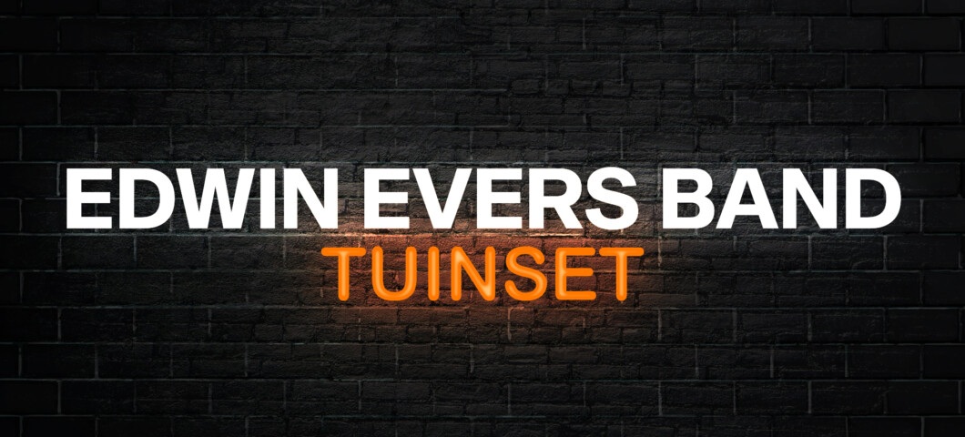 Edwin Evers Band: Tuinset (18:00 uur)